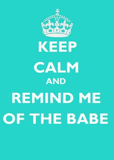 What babe?