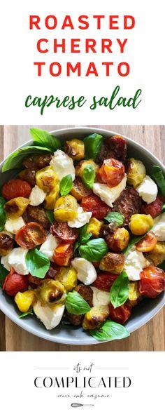Roasted Cherry Tomato Caprese Salad - It's Not Complicated Recipes Tomato Caprese, Caprese Salad, Pasta Salad, Tuna Pasta, Ham Salad, Farro Salad, Food Salad, Salmon Salad, Arugula Salad