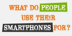 You Know Better That Nearly Every One In The World Have SmartPhone Now The Question Is That What Do People Use Their Smartphones For? The Answer Is Shared Here In Infograph View. Have A Look. Infograph: www.exeideas.com/…/what-do-people-use-their-smartphones.html Tags: #Infograph #Infographic #Mobile #SmartPhone #Apps #MobileApps #AppsWorld #AppsInfo #SmartPhoneApps #SmartPhoneUsage