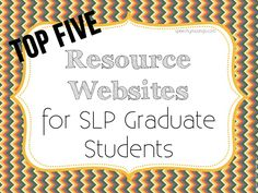 Speechy Musings: Top Five Resource Websites for SLP Students. Pinned by SOS Inc. Resources. Follow all our boards at pinterest.com/sostherapy for therapy resources.