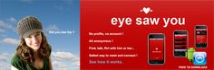 Make an account right now and download the app for FREE!!!  http://www.eyesawyou.com/