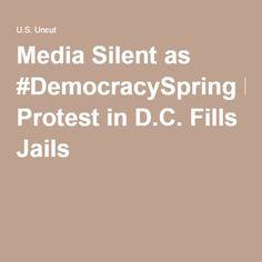 Media Silent as #DemocracySpring Protest in D.C. Fills Jails