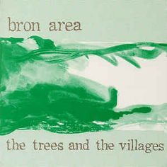 Bron Area - The Trees And The Villages (Vinyl, LP, Album) at Discogs