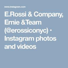 E.Rossi & Company, Ernie &Team (@erossiconyc) • Instagram photos and videos