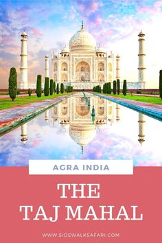 Is the Taj Mahal on your bucket list? Then it's time to plan a trip to Agra India. All Over The World, Around The Worlds, By Train, Agra, India Travel, Incredible India, World Heritage Sites, Day Trip, Taj Mahal