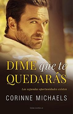 Dime que te quedarás ebook by Corinne Michaels - Rakuten Kobo Good Books, Books To Read, My Books, Books New Releases, I Love Reading, Romance Books, Alaska, Kindle, Alice