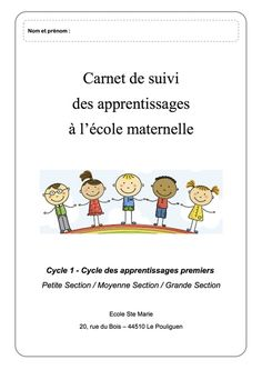 Carnet de suivi CYCLE 1 Petite Section, Grande Section, French Course, School Organisation, Cycle 1, Educational Crafts, Montessori Activities, Ms Gs, Teaching Tools