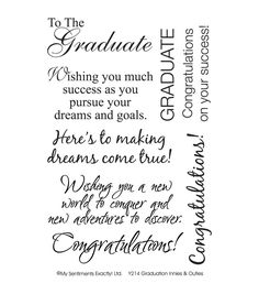 MSE-My Sentiments Exactly Clear Stamps. For all words you want to clearly stamp. Clear rubber stamps are economical, easy to position and store compactly. This package contains Graduation: eight clear Scrapbook Quotes, Scrapbook Titles, Scrapbooking, Graduation Quotes, Graduation Cards, Graduation Ideas, Graduation Celebration, Graduation Decorations, Greeting Card Sentiments
