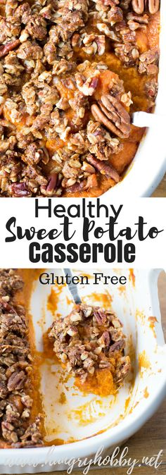 This Healthy Sweet Potato Casserole is lightly buttery and fluffy with a sweet crunch oatmeal pecan crust that everyone will love!  Gluten Free via @hungryhobby