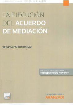 La ejecución del acuerdo de mediación / Virginia Pardo Iranzo ; prólogo, Coral Arangüena Fanego, 2014