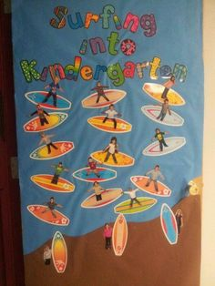 Surfing into Kindergarten! I love my adorable door decoration for the end of the year and it goes perfect with my beach themed classroom!For student work does play wave worthy workSurfing into . A good book or learning Idea for individual teacher bul