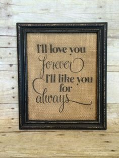 I'll Love You Forever I'll Like You For Always - Burlap Art Print - Nursery - Baby - Kids on Etsy, $14.00