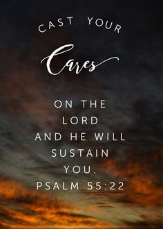 Bible Verses About Faith:Cast your cares on the Lord and He will sustain you. Psalm For more Bible Verses to encourage you on difficult days, click through. Bible Verses Quotes, Bible Scriptures, Faith Quotes, Quotes Quotes, Scripture Cards, Wisdom Quotes, Psalm 55 22, Cast Your Cares, Names Of Jesus