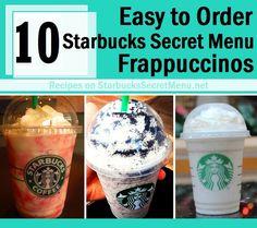 10 Easy to Order Starbucks Secret Menu Frappuccinos! http://starbuckssecretmenu.net/10-easy-to-order-starbucks-secret-menu-frappuccinos/