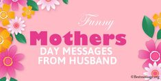 Cute Funny Mothers Day Messages from Husband. funny Mother's Day greetings messages from husband to wife. Mother's Day Card Messages, Happy Mothers Day Messages, Mother Day Message, Funny Mothers Day, Funny Messages, Happy Mother's Day Funny, Best Mother, Husband, Cards