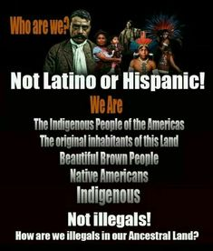 While I disagree with the part about not being Latino or Hispanic (we ARE BOTH of these things) I do agree with the rest even though I would add that we are MORE than that as we are ALSO Western African AND Spanish European! We are la Raza Cosmica! Viva!!!