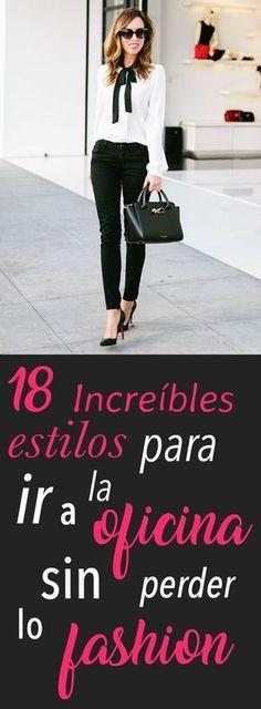 18 Increíbles Estilos Para Ir A La Oficina Sin Perder Lo Fashion