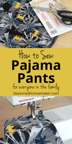 Learn How to Sew Pajama Pants by following this Easy Pajama Pants Tutorial for Beginners. I've taken a Simplicity sewing pattern and better explained the steps, including photos. #howtosew #sewingtutorial #easysewingproject #sewingbeginners #pajamapantstutorial #pajamapantsdiy #easyChristmassewing #sewforChristmas #seasonedhomemaker