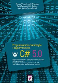"""""""Programowanie równoległe i asynchroniczne w C# 5.0""""   #helion #ksiazka #IT #programowanie"""
