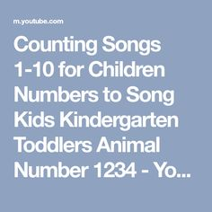 Counting Songs 1-10 for Children Numbers to Song Kids Kindergarten Toddlers Animal Number 1234 - YouTube
