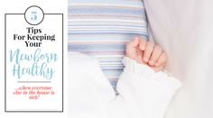 5 Things You Need to Do to Keep Your Newborn Healthy - Memoirs Of A Good Thing