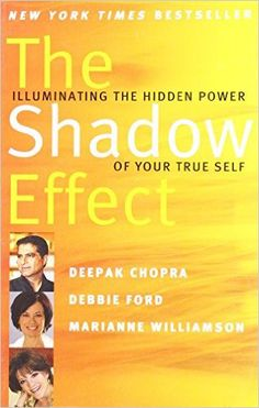 The Shadow Effec: Illuminating the Hidden Power of your True Self