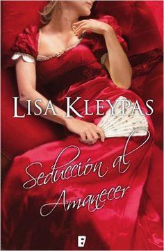 Seducción al amanecer (B DE BOOKS) eBook: Lisa Kleypas: Amazon.es: Tienda Kindle
