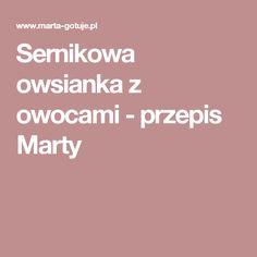 Sernikowa owsianka z owocami  - przepis Marty