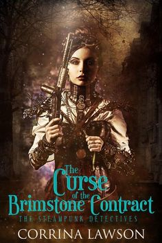 Buy The Curse of the Brimstone Contract: The Steampunk Detectives, by Corrina Lawson and Read this Book on Kobo's Free Apps. Discover Kobo's Vast Collection of Ebooks and Audiobooks Today - Over 4 Million Titles! Steampunk Movies, Detective, Alternate History, Historical Romance, Detective Books, Books, Book 1, I Love Books, Brimstone