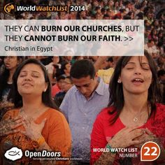 Egypt is #22 on the Open Doors 2014 World Watch List, that ranks the top 50 countries in which Christians are being persecuted for their faith.