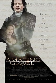 """A great, great movie.  The story behind the song """"Amazing Grace"""" (written by the former captain of a slave ship - people really can change)."""