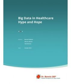 Big Data in Healthcare Hype and Hope  An emerging ecosystem of companies using Big Data to improve healthcare in six ways-supporting research, transforming data to information, supporting self-care, supporting providers, increasing awareness and pooling data to build a better ecosystem.