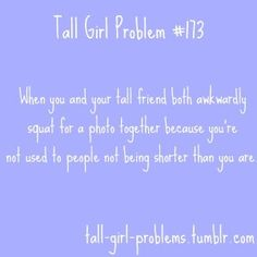 Tall Girl Problems. Me and @Kelsey Fringer