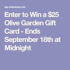 Enter to Win a $25 Olive Garden Gift Card - Ends September 18th at Midnight