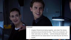 "Imagine Fitzsimmons being together, and when Fitz shows someone around the lab he's like, ""This is my computer, my main work area, my Jemma ..."" and he kinda just kisses her cheek and he's so casual about it ....... WHY DO I DO THIS TO MYSELF!?"