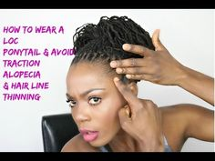 How to Wear a Loc Ponytail & avoid Traction Alopecia & Thinning Edges