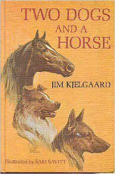 Two dogs and a horse: Jim Kjelgaard: Amazon.com: Books