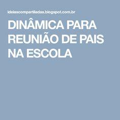 DINÂMICA PARA REUNIÃO DE PAIS NA ESCOLA