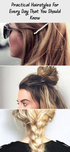 Practical Hairstyles For Every Day That You Should Know  #every #hairstyles #practical #should #summerhairstylesMen #summerhairstylesAfricanAmerican #summerhairstylesHaircuts #summerhairstylesBlonde #summerhairstylesWaves