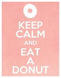 keep calm and eat a donut