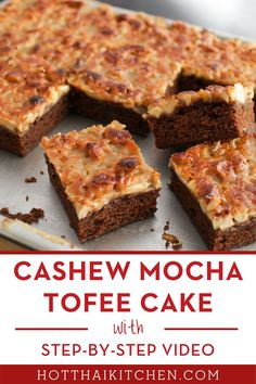 """This is an """"insanely good"""" cake that I loved growing up in Thailand. Crunchy, buttery, caramelly cashew crust on top of a moist, tender mocha cake. It's coffee, chocolate, butter and caramel all in one place…and it's easy! Dessert Recipe"""
