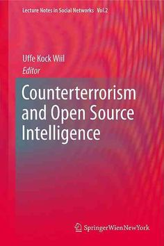 Presents state-of-the-art research and practice in intelligence work. Describes novel tools and techniques for counterterrorism and open source intelligence. Provides perspectives on the future uses o