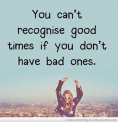 Good Times For Bad Times #quote - fun site for lots of quotes