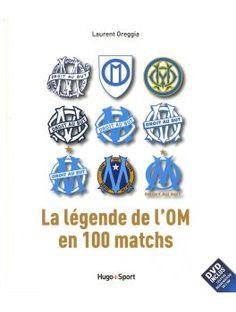 La légende de l'OM en 100 matchs + le super DVD! - Boutique du District Football Club