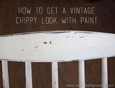 How to Get a Vintage Chippy Look with Paint | Over the Big Moon