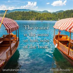 The water is the same on both sides of the boat. - Finnish Proverb . . . #qotd #quoteoftheday #brushdance #mindfulliving #mindfuldays #mindfulness #wordsofwisdom #quoteswelove #finnishproverb #finland #finnish #boats #mountain #lake #river #boating #boatingquotes #finnishquotes #finnishwisdom #nature #naturelovers