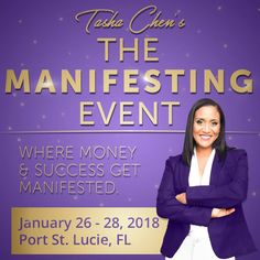 The Manifesting Event: Where Money & Success Get Manifested, takes place January 26-28, 2018 in Port St. Lucie Florida with Tasha Chen.