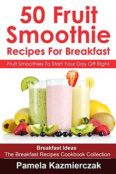 50 Fruit Smoothie Recipes For Breakfast - Fruit Smoothies... http://www.amazon.com/dp/B00ROPED9I/ref=cm_sw_r_pi_dp_rA6gxb01PC0FP