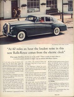 At 60 miles an hour the loudest noise in this new Rolls-Royce comes from the electric clock. (c) David Ogilvy