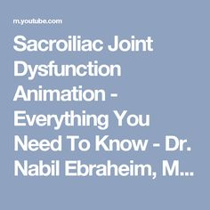 Sacroiliac Joint Dysfunction Animation - Everything You Need To Know - Dr. Nabil Ebraheim, M.D. - YouTube